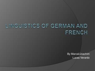 Linguistics of German and French