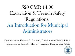 520 CMR 14.00 Excavation & Trench Safety Regulations: An Introduction for Municipal Administrators