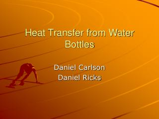Heat Transfer from Water Bottles