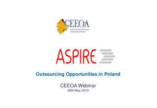 Outsourcing Opportunities in Poland CEEOA Webinar 26th May 2010