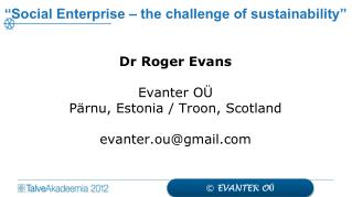 """Social Enterprise – the challenge of sustainability"""