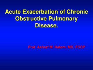 Acute Exacerbation of Chronic Obstructive Pulmonary Disease.