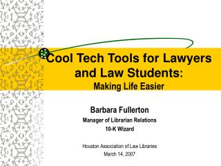 Cool Tech Tools for Lawyers and Law Students : Making Life Easier