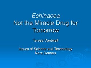 Echinacea Not the Miracle Drug for Tomorrow
