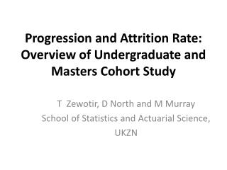 Progression and Attrition Rate: Overview of Undergraduate and Masters Cohort Study