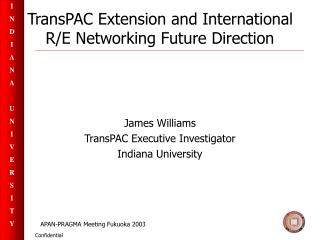 TransPAC Extension and International R/E Networking Future Direction
