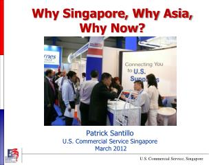 Why Singapore, Why Asia, Why Now?