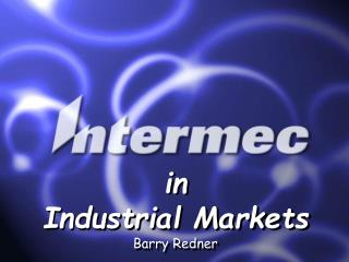 in  Industrial Markets Barry Redner