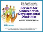 Approved by the New York State Office of Children and Family Services 2005, through a training and administrative agreem