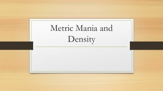 Metric Mania and Density