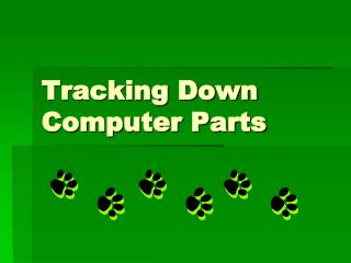 Tracking Down Computer Parts