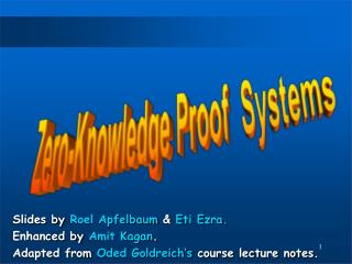 Zero-Knowledge Proof  Systems