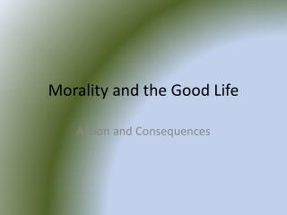 Morality and the Good Life