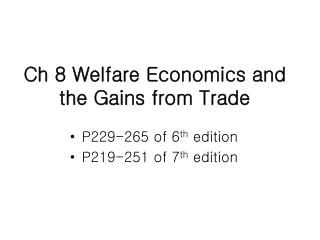 Ch 8 Welfare Economics and the Gains from Trade