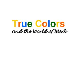 True Colors  and the World of Work