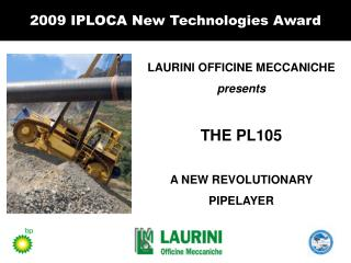 LAURINI OFFICINE MECCANICHE  presents  THE PL105  A NEW REVOLUTIONARY  PIPELAYER