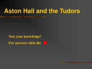 Aston Hall and the Tudors