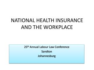 NATIONAL HEALTH INSURANCE AND THE WORKPLACE