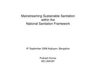 Mainstreaming Sustainable Sanitation  within the  National Sanitation Framework