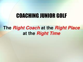 COACHING JUNIOR GOLF