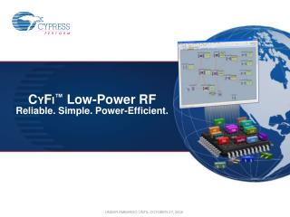 CYFI  Low-Power RF  Reliable. Simple. Power-Efficient.