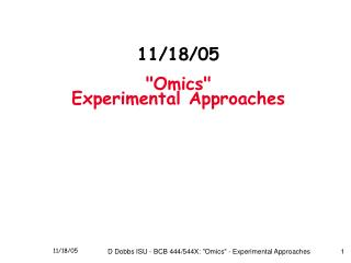 "11/18/05 ""Omics""  Experimental Approaches"