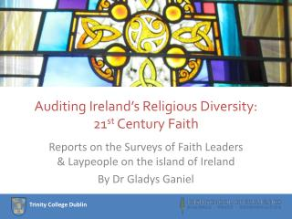 Auditing Ireland s Religious Diversity: 21st Century Faith