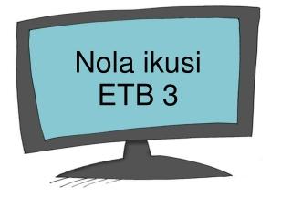 Nola ikusi ETB 3 Nafarroan