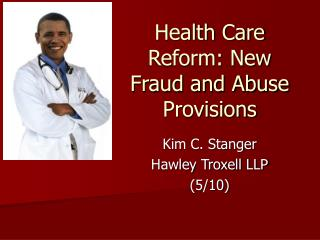 Health Care Reform: New Fraud and Abuse Provisions