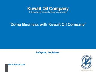 Kuwait Oil Company A Subsidiary of Kuwait Petroleum Corporation