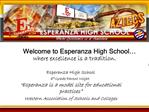 Welcome to Esperanza High School     where excellence is a tradition.