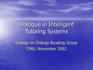 Dialogue in Intelligent Tutoring Systems