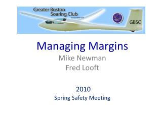 Managing Margins Mike Newman Fred Looft 2010  Spring Safety Meeting