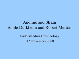 Anomie and Strain Emile Durkheim and Robert Merton