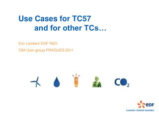 Use Cases for TC57 	and for other TCs…