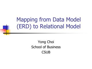 Mapping from Data Model (ERD) to Relational Model