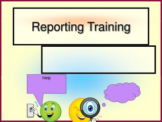 Reporting Training