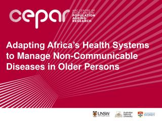 Adapting Africa s Health Systems to Manage Non-Communicable Diseases in Older Persons