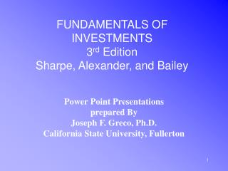 FUNDAMENTALS OF INVESTMENTS 3 rd  Edition Sharpe, Alexander, and Bailey