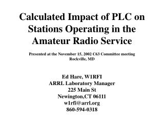Calculated Impact of PLC on Stations Operating in the Amateur Radio Service  Presented at the November 15, 2002 C63 Comm
