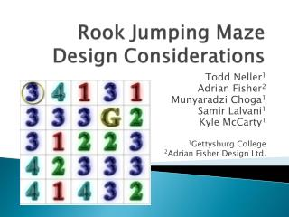 Rook Jumping Maze  Design Considerations