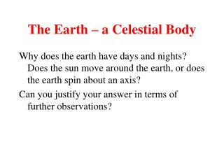 The Earth – a Celestial Body