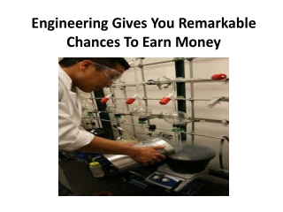 Engineering Gives You Remarkable Chances To Earn Money