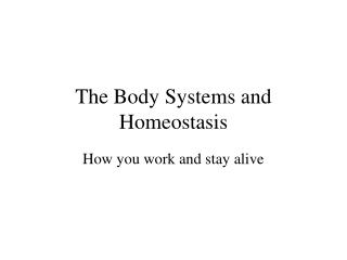 The Body Systems and Homeostasis