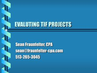 EVALUTING TIF PROJECTS