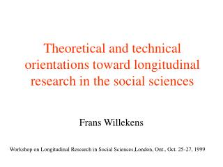 Theoretical and technical orientations toward longitudinal research in the social sciences