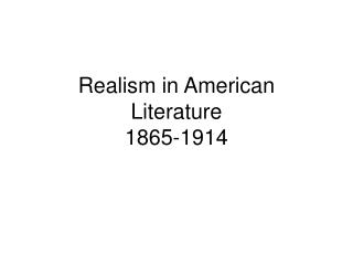 Realism in American Literature 1865-1914
