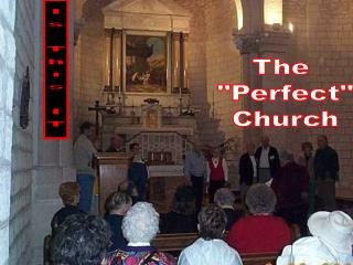 "The  ""Perfect"" Church"