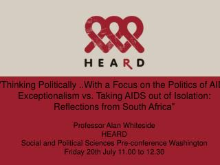 """"""" Thinking Politically ..With a Focus on the Politics of AIDS Exceptionalism vs. Taking AIDS out of Isolation"""