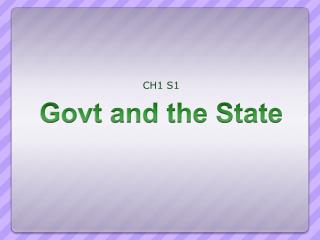 Govt and the State